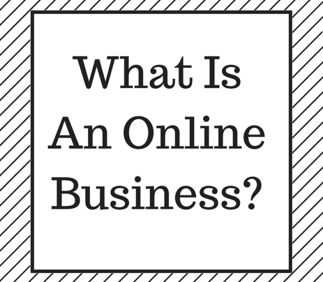 What Is An Online Business? How Can You Start One?