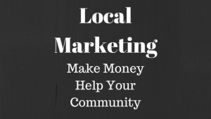 Local Markeing Make Money Help Your Community