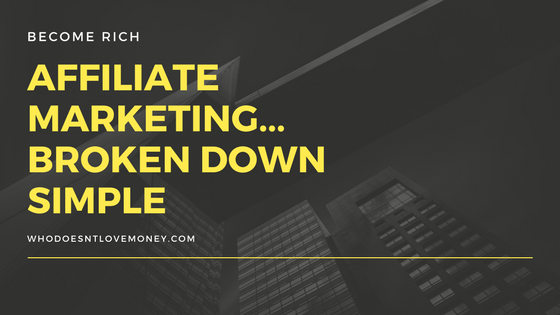 Affiliate Marketing... Broken Down Simple