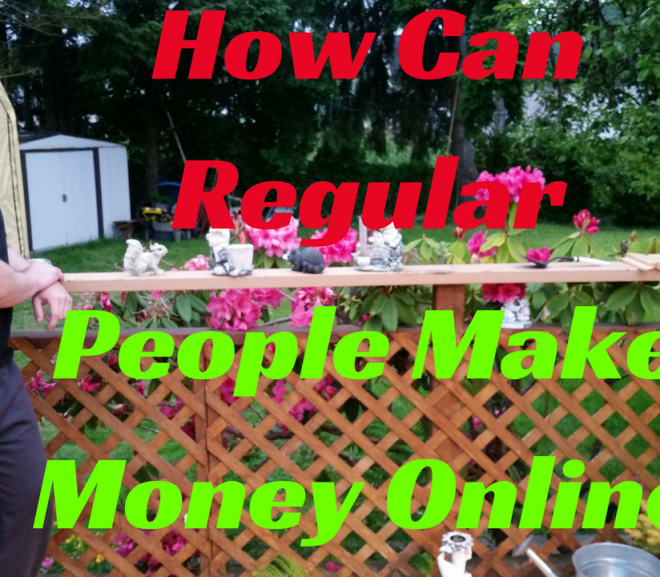 How Can Regular People Make Money Online