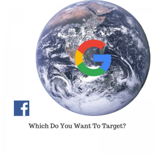 Facebook Vs Google | Which Do You Want To Target?