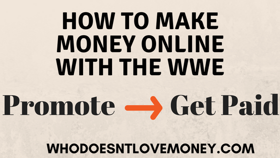 How To Make Money Online With The WWE