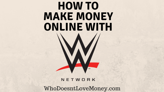 How To Make Money Online With wwe