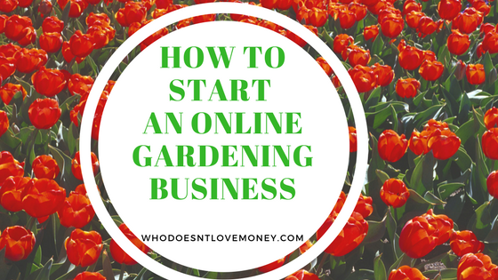 How To Start An Online Gardening Business