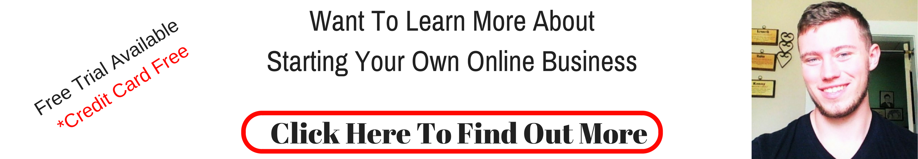 Click Here To learn More About Starting Your Own Online Business