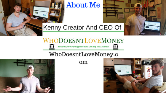 About Me: Kenny Creator And CEO of WhoDoesntLoveMoney.com