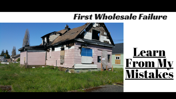 First Wholesale Real Estate Failure – Not Giving Up