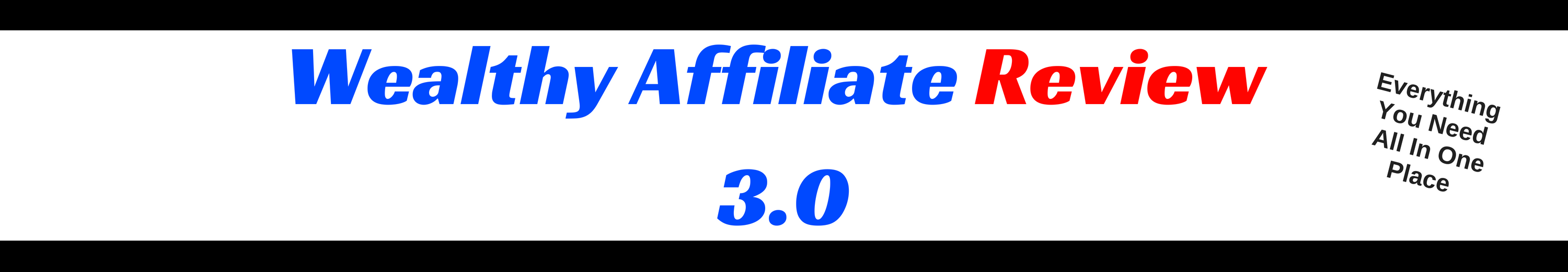 Wealthy Affiliate Review 3.0 | Everything you ever need in one place