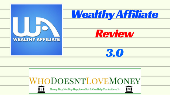 Wealthy Affiliate Review3.0 | WhoDoesntLoveMoney.com