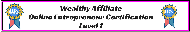 Wealthy AffiliateOnline Entrepreneur Certification Level 1
